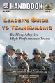 Leader's guide to team building: building adaptive high-performance teams.