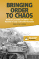 Bringing order to chaos : historical case studies of combined arms maneuver in large-scale combat operations.