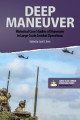 Deep maneuver: historical case studies of maneuver in large-scale combat operations.