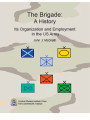 Brigade: A history; Its organization and employment in the US Army.