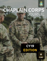 The U.S. Army Chaplain Corps Journal, CY19 Edition.
