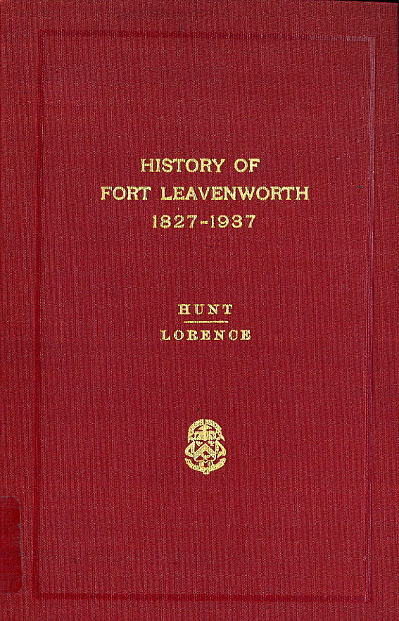 History of Fort Leavenworth, 1937 - 1951.
